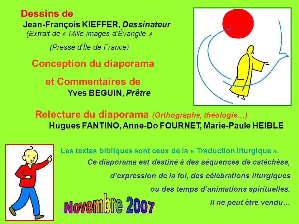 Dessins de (Extrait de « Mille images dÉvangile » (Presse dÎle de France) Conception du diaporama et Commentaires de Yves BEGUIN, Prêtre Jean-François