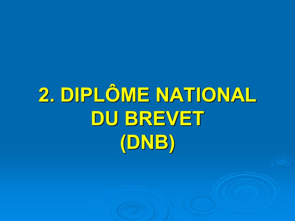 2. DIPLÔME NATIONAL DU BREVET (DNB)