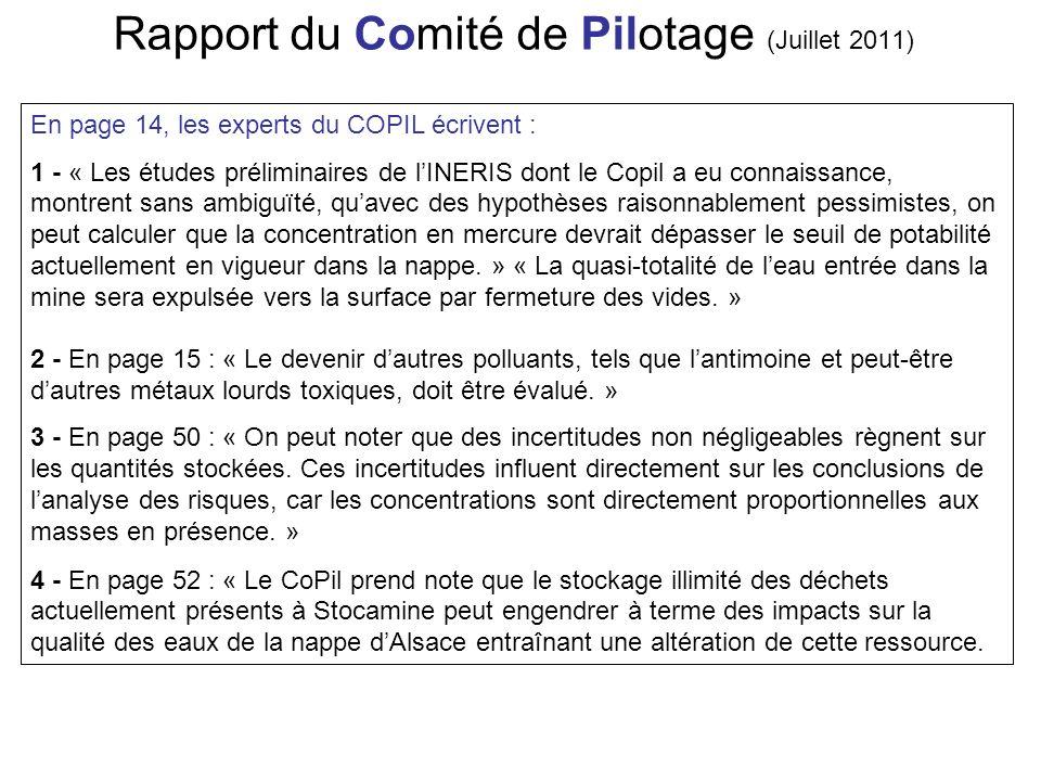 Rapport du Comité de Pilotage (Juillet 2011) En page 14, les experts du COPIL écrivent : 1 - « Les études préliminaires de lINERIS dont le Copil a eu