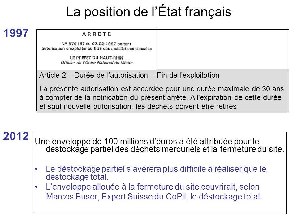 La position de lÉtat français Une enveloppe de 100 millions deuros a été attribuée pour le déstockage partiel des déchets mercuriels et la fermeture d