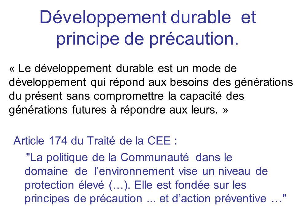 Développement durable et principe de précaution. Article 174 du Traité de la CEE :