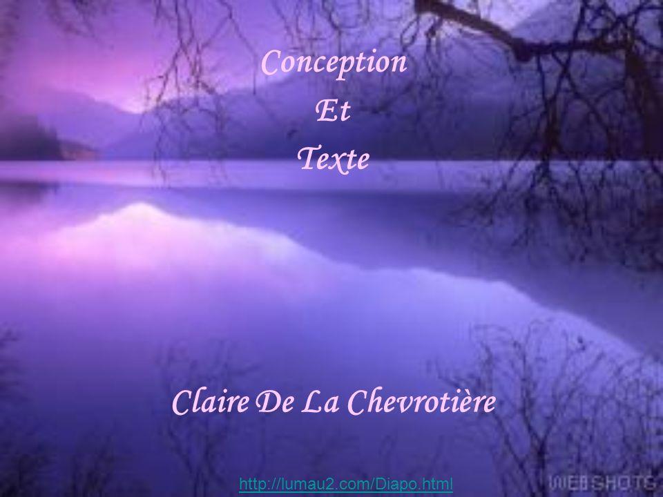 Conception Et Texte Claire De La Chevrotière http://lumau2.com/Diapo.html