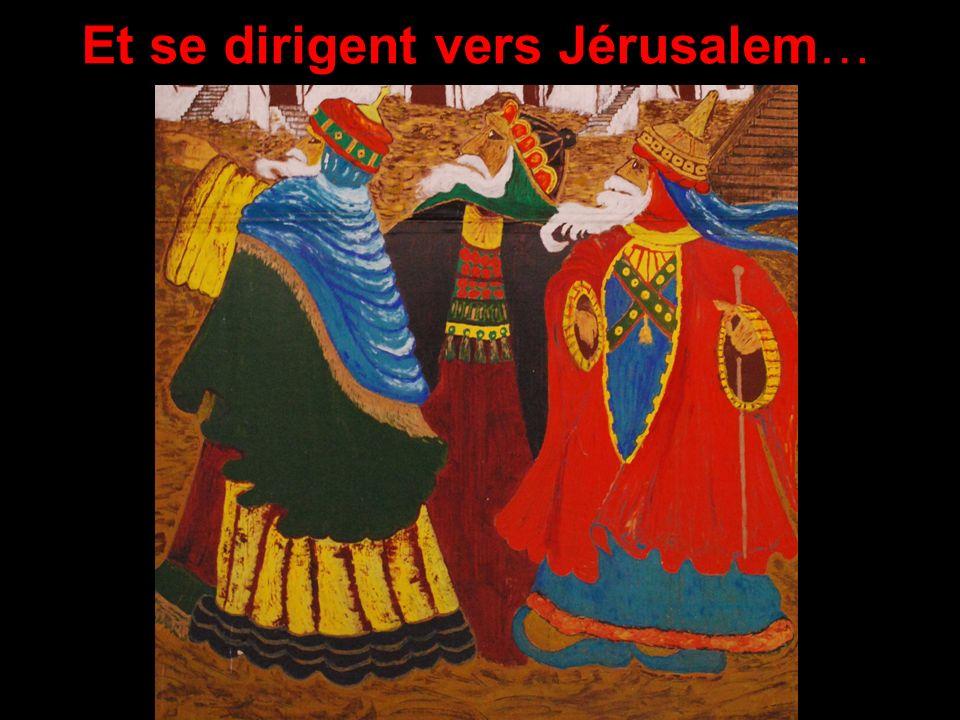 Et se dirigent vers Jérusalem…