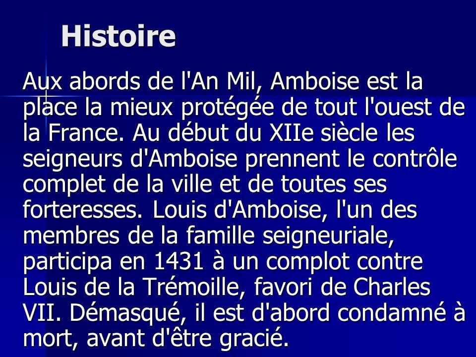 Petite histoire Nicolas Fouquet, surintendant des finances disgracié, est l hôte involontaire du Château d Amboise.
