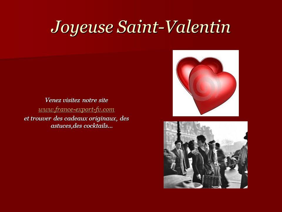 Joyeuse Saint-Valentin Venez visitez notre site www.france-export-fv.com et trouver des cadeaux originaux, des astuces,des cocktails…