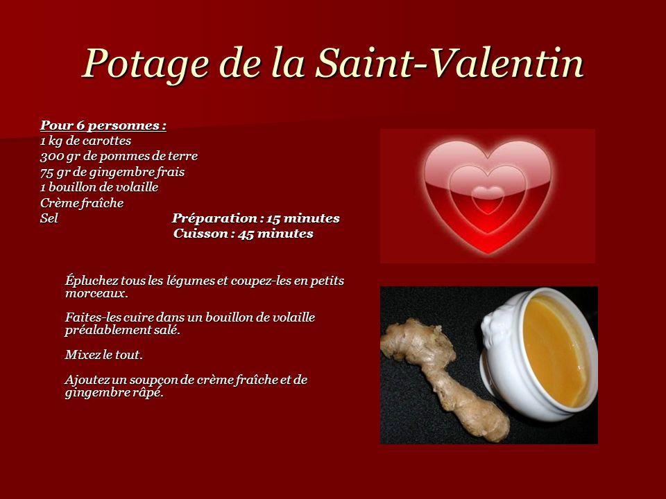 Potage de la Saint-Valentin Pour 6 personnes : 1 kg de carottes 300 gr de pommes de terre 75 gr de gingembre frais 1 bouillon de volaille Crème fraîch