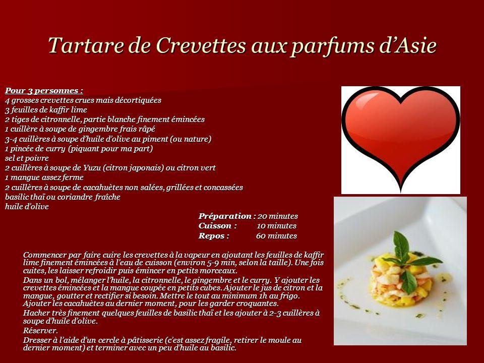 Tartare de Crevettes aux parfums dAsie Pour 3 personnes : 4 grosses crevettes crues mais décortiquées 3 feuilles de kaffir lime 2 tiges de citronnelle