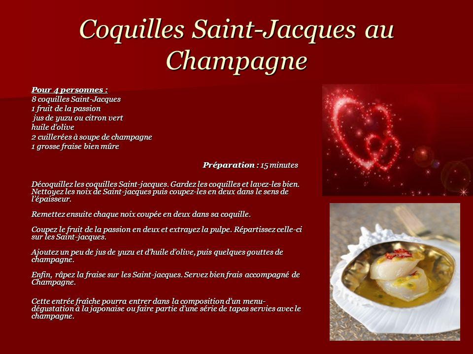 Coquilles Saint-Jacques au Champagne Pour 4 personnes : 8 coquilles Saint-Jacques 1 fruit de la passion jus de yuzu ou citron vert jus de yuzu ou citr