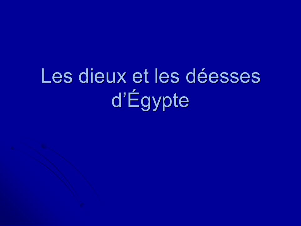 Les dieux et les déesses dÉgypte