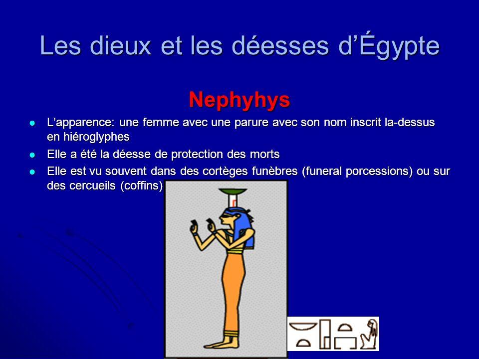 Les dieux et les déesses dÉgypte Nephyhys Lapparence: une femme avec une parure avec son nom inscrit la-dessus en hiéroglyphes Lapparence: une femme a