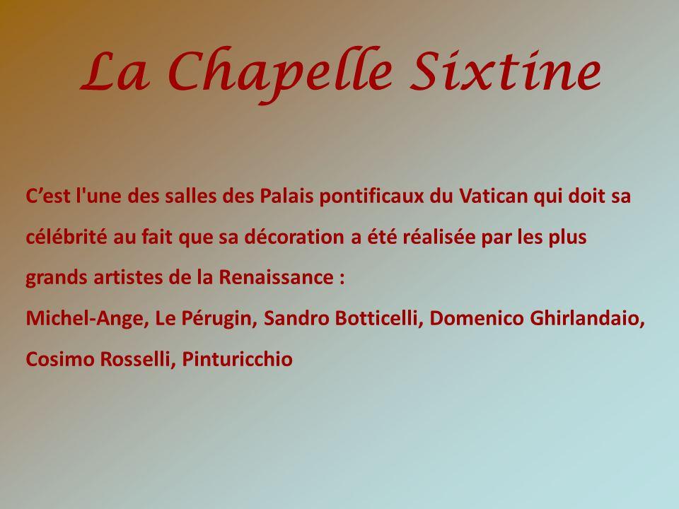 Cest l'une des salles des Palais pontificaux du Vatican qui doit sa célébrité au fait que sa décoration a été réalisée par les plus grands artistes de