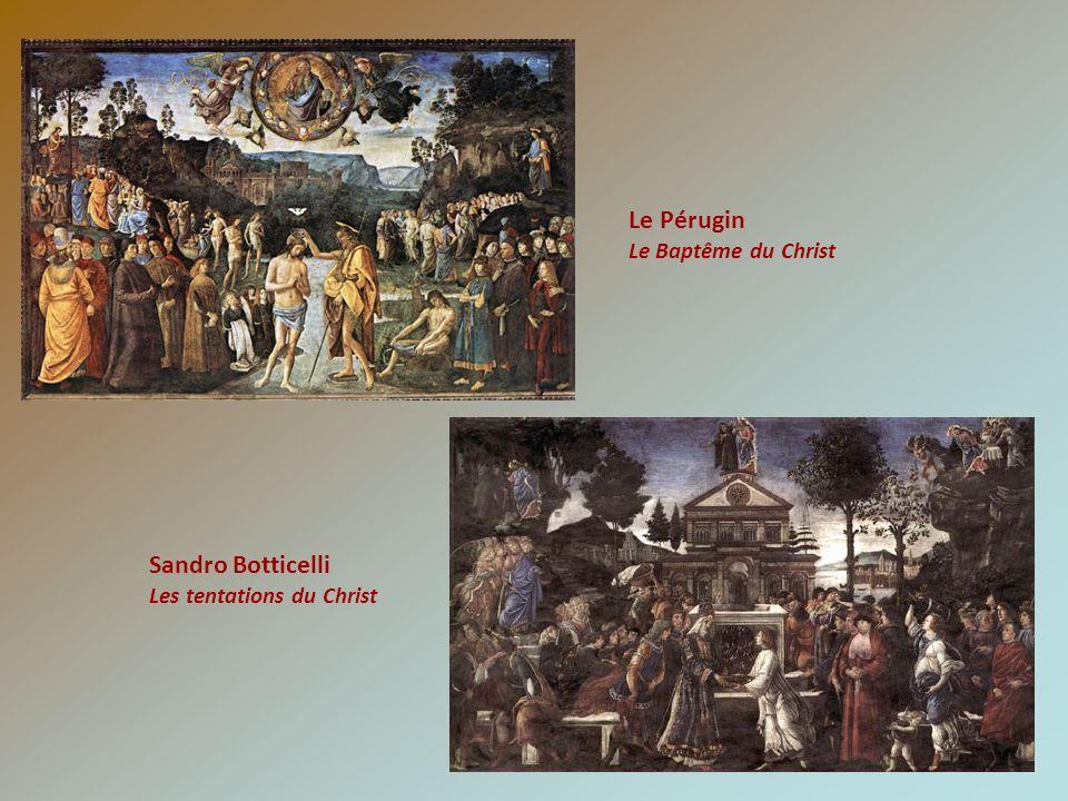 Le Pérugin Le Baptême du Christ Sandro Botticelli Les tentations du Christ