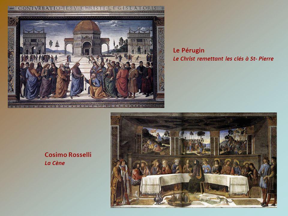 Le Pérugin Le Christ remettant les clés à St- Pierre Cosimo Rosselli La Cène