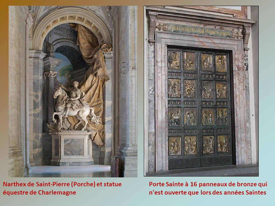 Porte Sainte à 16 panneaux de bronze qui n'est ouverte que lors des années Saintes Narthex de Saint-Pierre (Porche) et statue équestre de Charlemagne