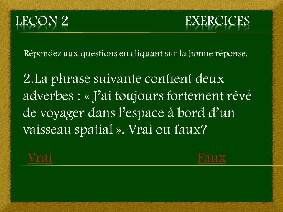 Aller à la question 9 8. b) chez, dans, au-dessus ~ Bonne réponse