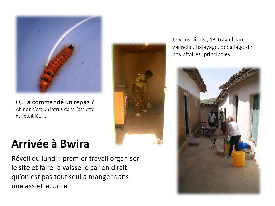 Arrivée à Bwira Réveil du lundi : premier travail organiser le site et faire la vaisselle car on dirait quon est pas tout seul à manger dans une assie