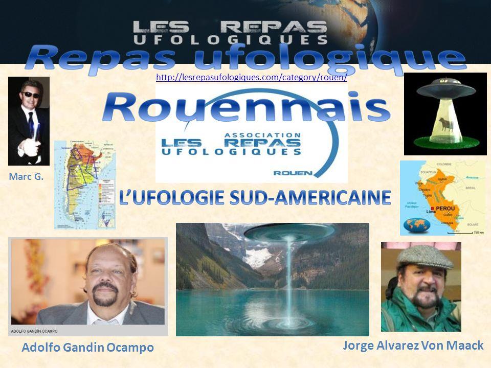 Marc G. http://lesrepasufologiques.com/category/rouen/ Adolfo Gandin Ocampo Jorge Alvarez Von Maack