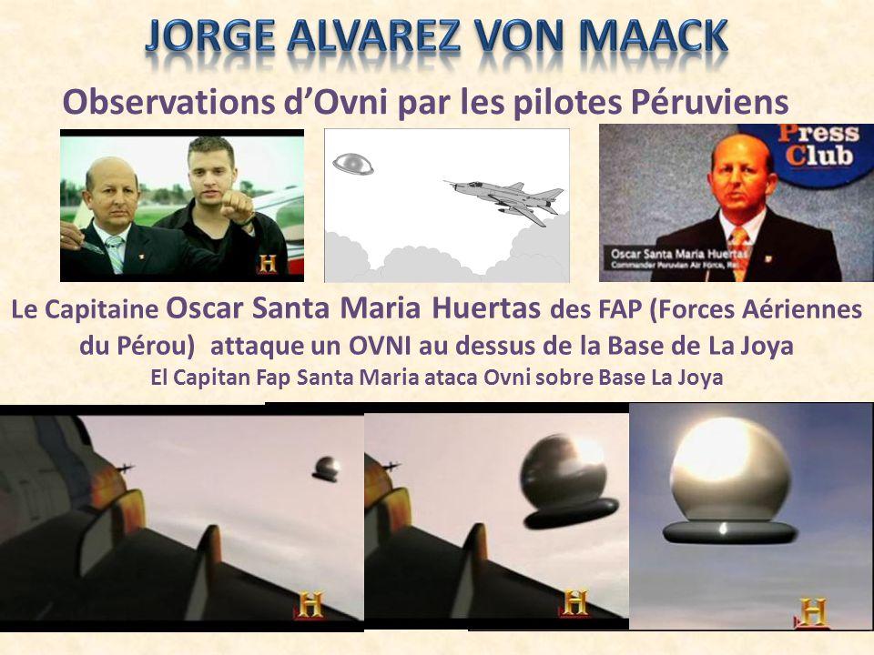 Le Capitaine Oscar Santa Maria Huertas des FAP (Forces Aériennes du Pérou) attaque un OVNI au dessus de la Base de La Joya El Capitan Fap Santa Maria ataca Ovni sobre Base La Joya Observations dOvni par les pilotes Péruviens