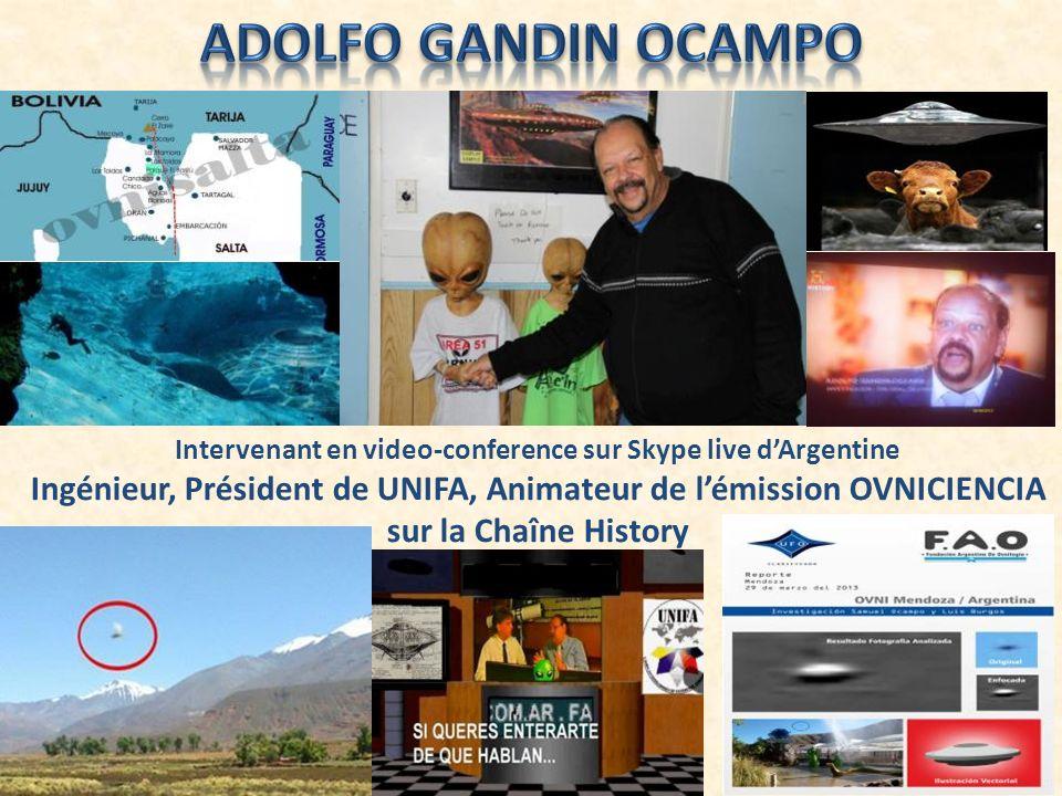 Intervenant en video-conference sur Skype live dArgentine Ingénieur, Président de UNIFA, Animateur de lémission OVNICIENCIA sur la Chaîne History