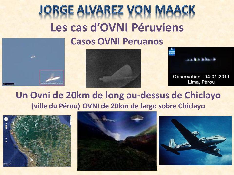 Les cas dOVNI Péruviens Casos OVNI Peruanos Un Ovni de 20km de long au-dessus de Chiclayo (ville du Pérou) OVNI de 20km de largo sobre Chiclayo