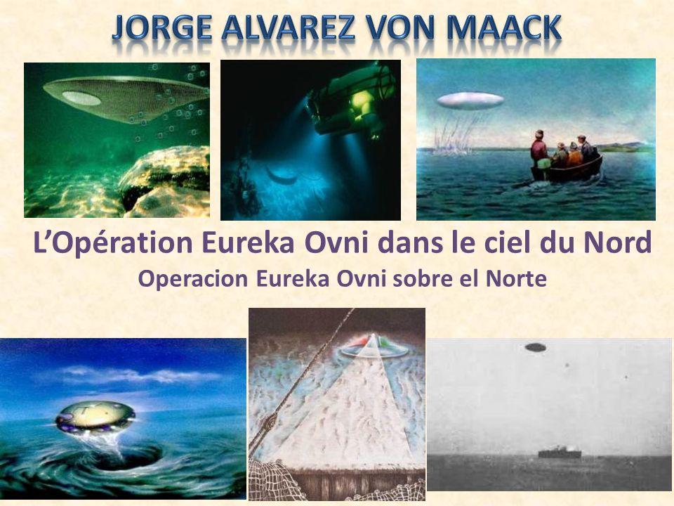 LOpération Eureka Ovni dans le ciel du Nord Operacion Eureka Ovni sobre el Norte