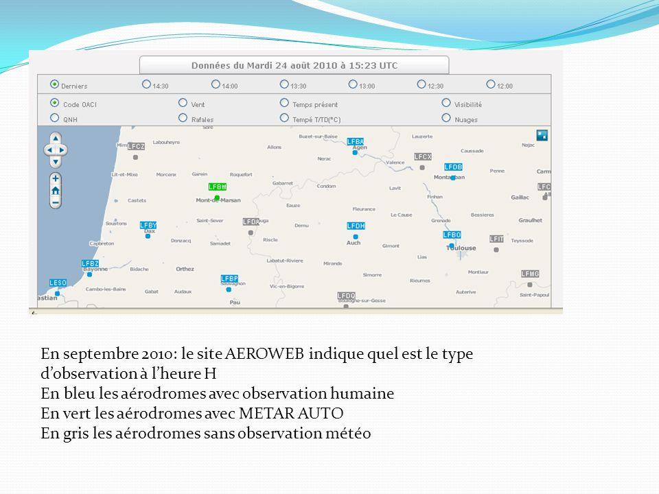 En septembre 2010: le site AEROWEB indique quel est le type dobservation à lheure H En bleu les aérodromes avec observation humaine En vert les aérodr