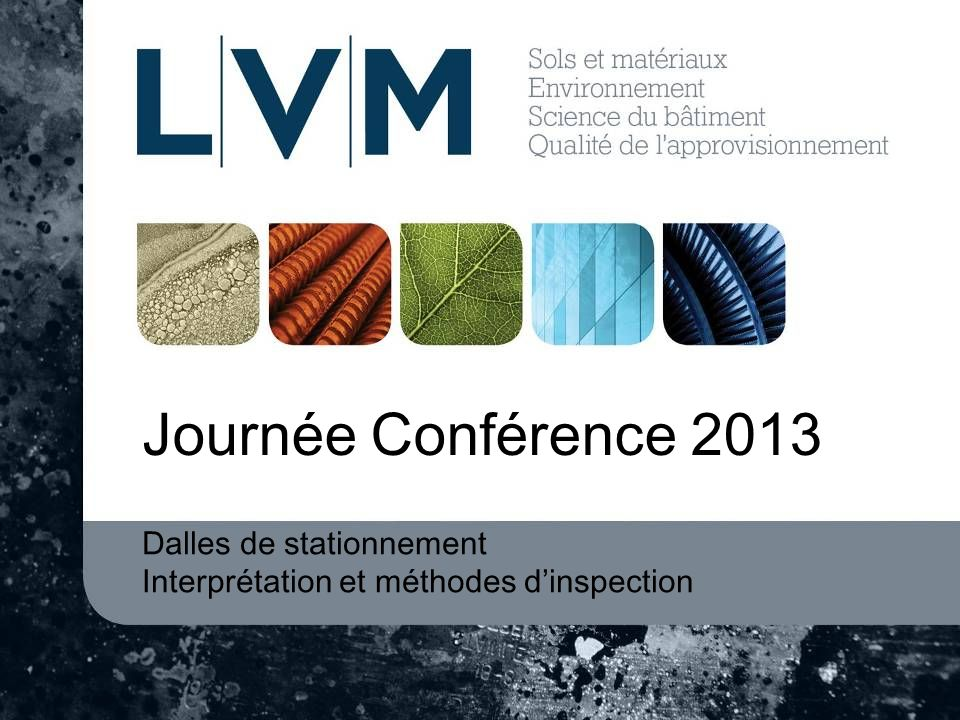 Journée Conférence 2013 Dalles de stationnement Interprétation et méthodes dinspection