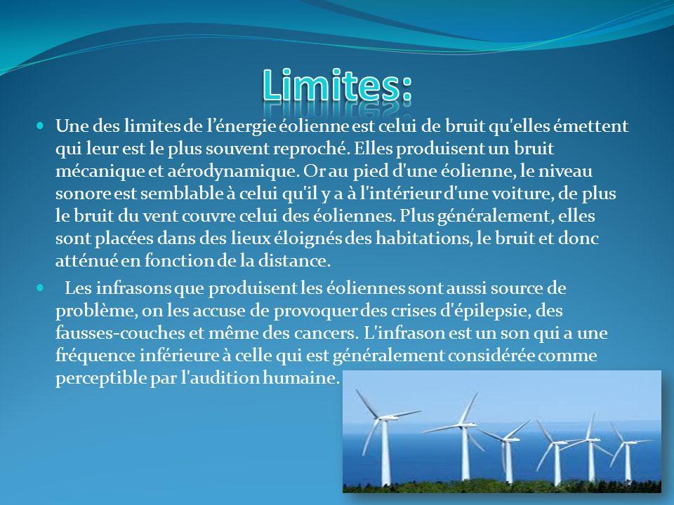 Une des limites de lénergie éolienne est celui de bruit qu'elles émettent qui leur est le plus souvent reproché. Elles produisent un bruit mécanique e