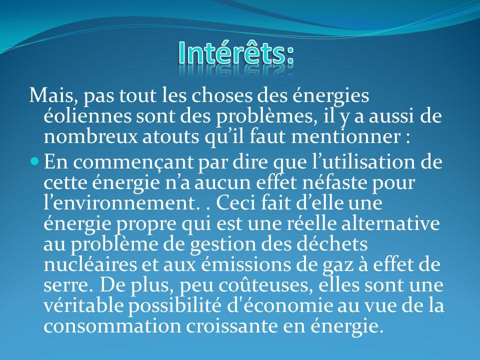 Cette énergie est presque totalement indépendante des ressources fossiles c est-à-dire quelle na besoin que du vent et de lénergie solaire indirectement pour fonctionner.