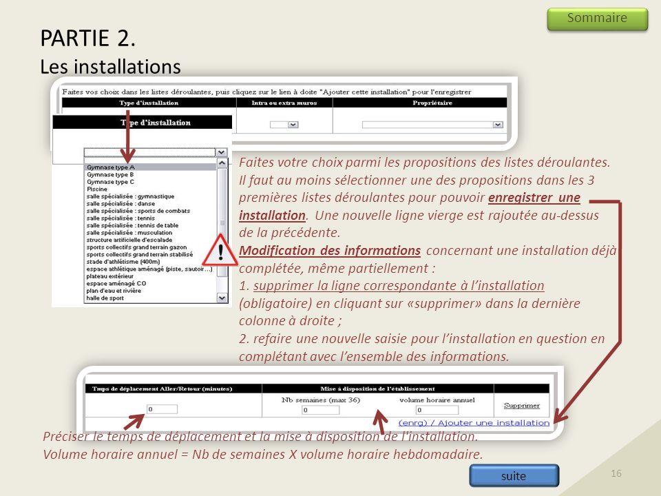 PARTIE 2. Les installations Faites votre choix parmi les propositions des listes déroulantes.