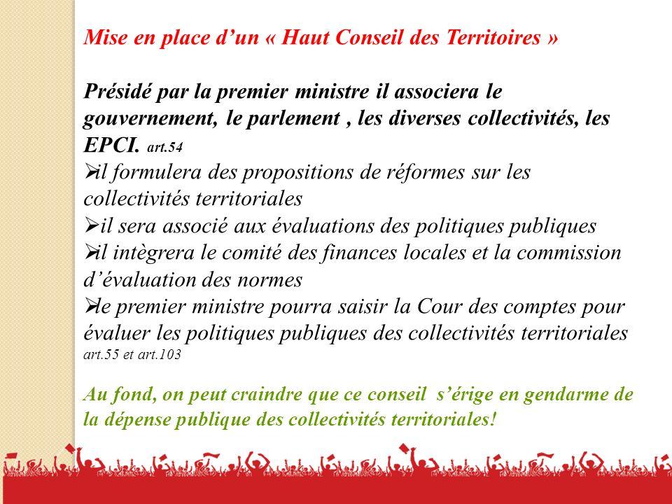 6 Mise en place dun « Haut Conseil des Territoires » Présidé par la premier ministre il associera le gouvernement, le parlement, les diverses collectivités, les EPCI.