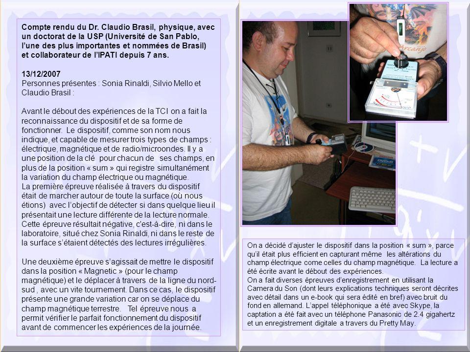 En décembre 2007 nous avons reçu la donation dune équipe Trifield Meter, un instrument capable de détecter des variations et qui mesure les intensités des champs électriques, magnétiques et de microondes.