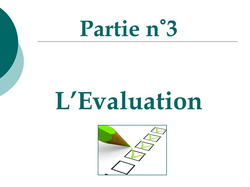 Partie n°3 LEvaluation