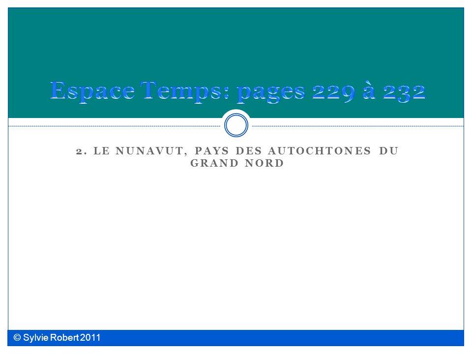 2. LE NUNAVUT, PAYS DES AUTOCHTONES DU GRAND NORD © Sylvie Robert 2011