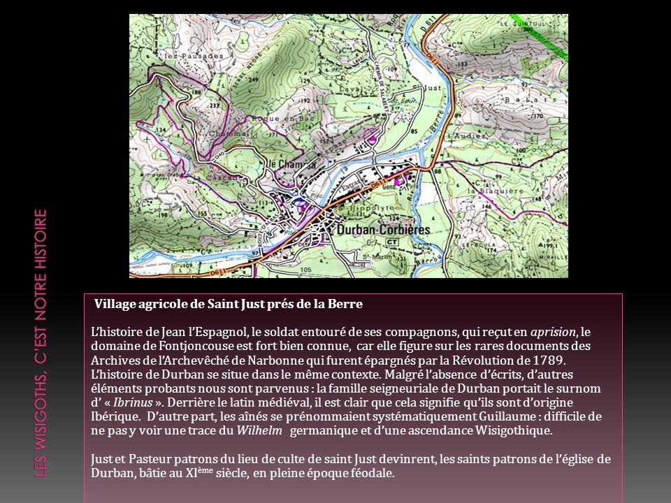 Village agricole de Saint Just prés de la Berre Lhistoire de Jean lEspagnol, le soldat entouré de ses compagnons, qui reçut en aprision, le domaine de