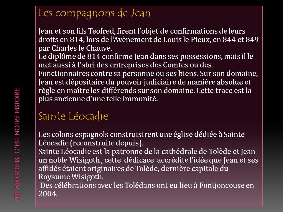 Les compagnons de Jean Jean et son fils Teofred, firent lobjet de confirmations de leurs droits en 814, lors de lAvènement de Louis le Pieux, en 844 e