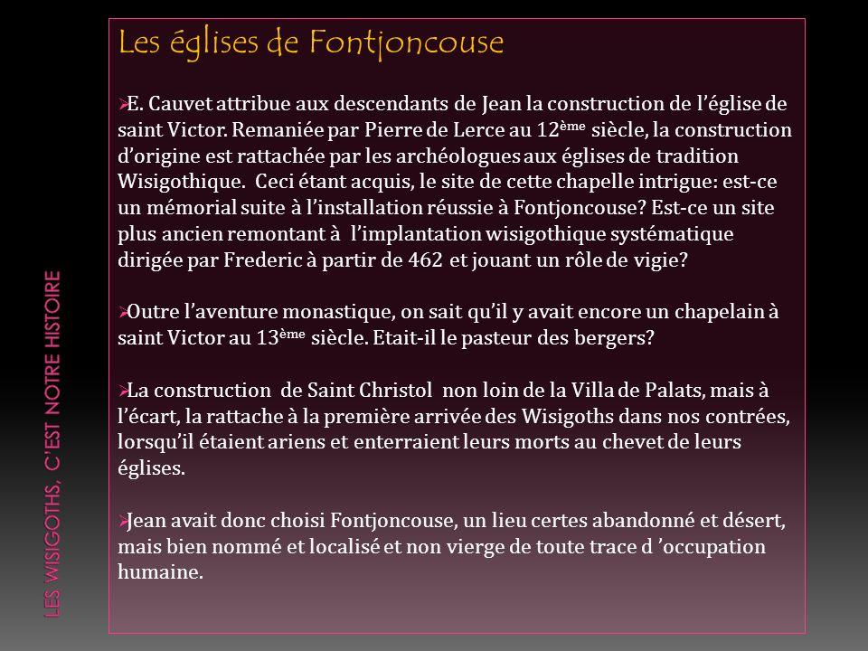 Les églises de Fontjoncouse E. Cauvet attribue aux descendants de Jean la construction de léglise de saint Victor. Remaniée par Pierre de Lerce au 12