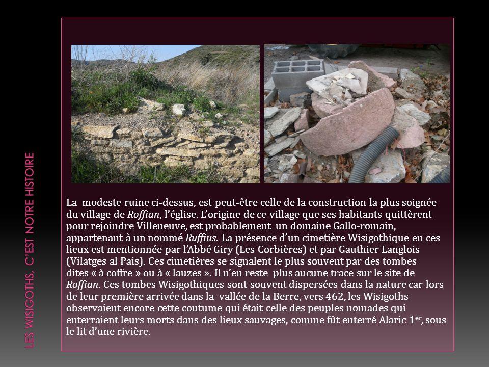 La modeste ruine ci-dessus, est peut-être celle de la construction la plus soignée du village de Roffian, léglise. Lorigine de ce village que ses habi