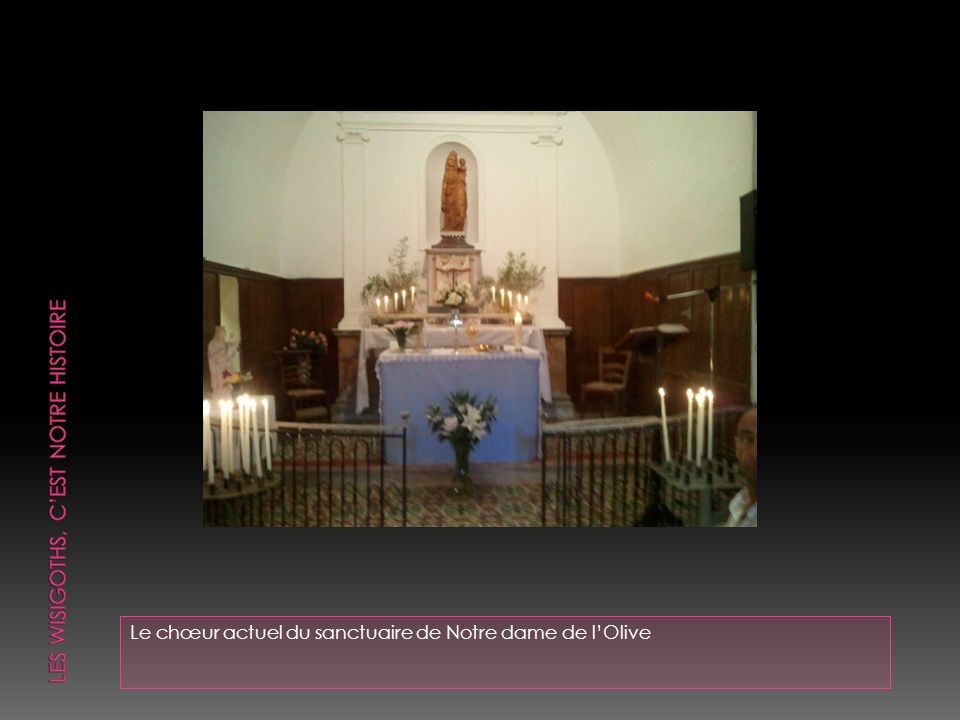 Le chœur actuel du sanctuaire de Notre dame de lOlive