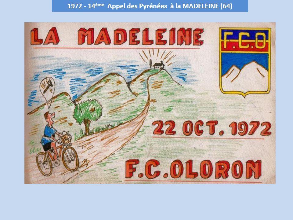 1972 - 14 ème Appel des Pyrénées à la MADELEINE (64)