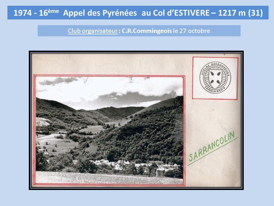 1974 - 16 ème Appel des Pyrénées au Col dESTIVERE – 1217 m (31) Club organisateur : C.R.Commingeois le 27 octobre
