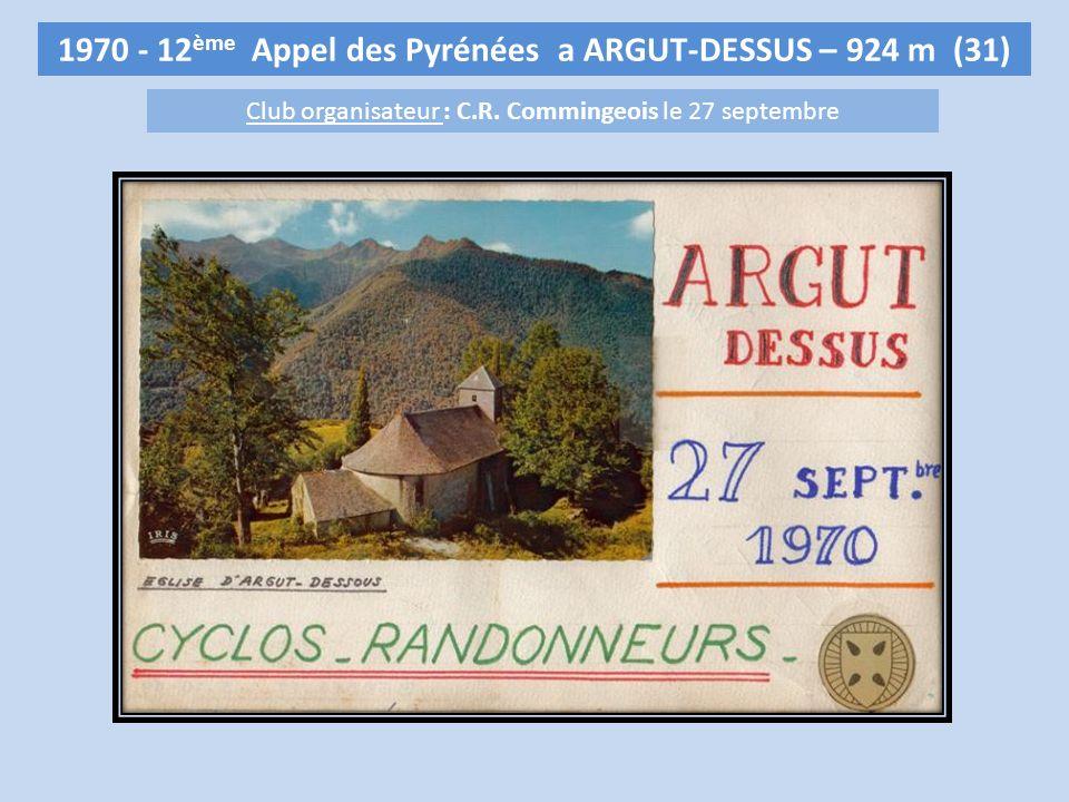 1970 - 12 ème Appel des Pyrénées a ARGUT-DESSUS – 924 m (31) Club organisateur : C.R.