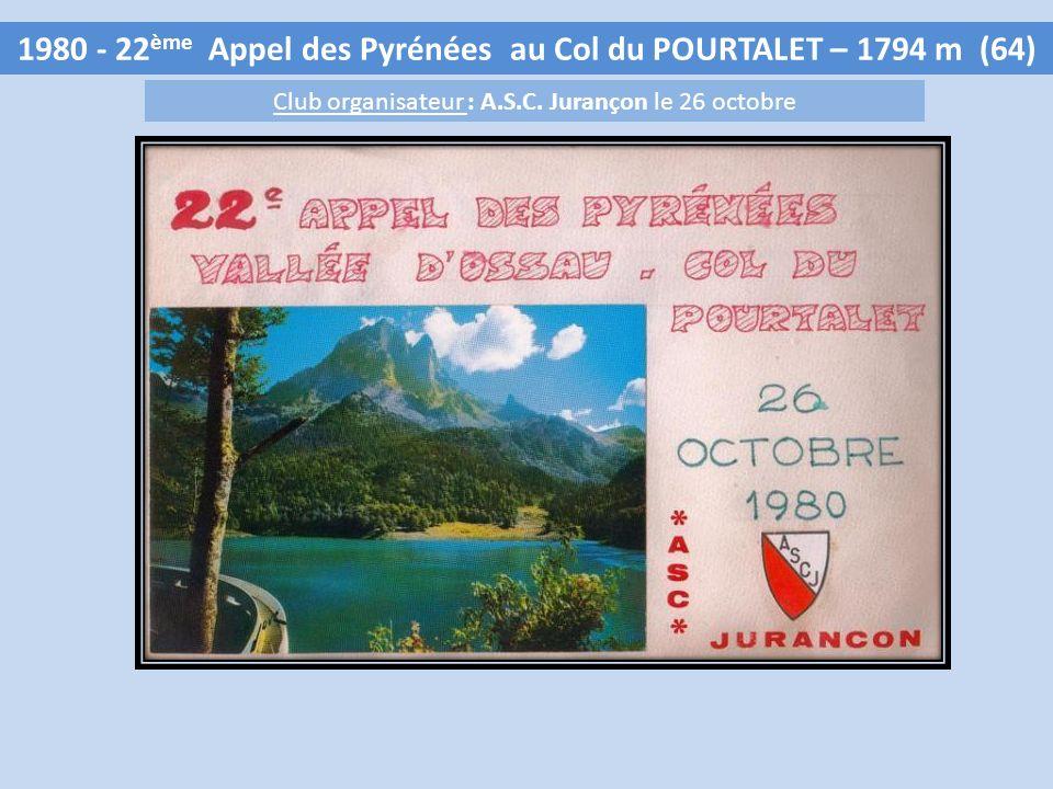 1980 - 22 ème Appel des Pyrénées au Col du POURTALET – 1794 m (64) Club organisateur : A.S.C.
