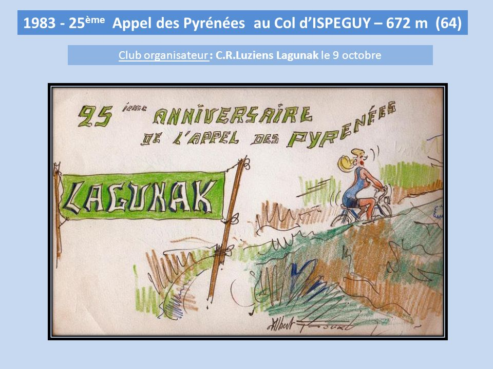 1983 - 25 ème Appel des Pyrénées au Col dISPEGUY – 672 m (64) Club organisateur : C.R.Luziens Lagunak le 9 octobre