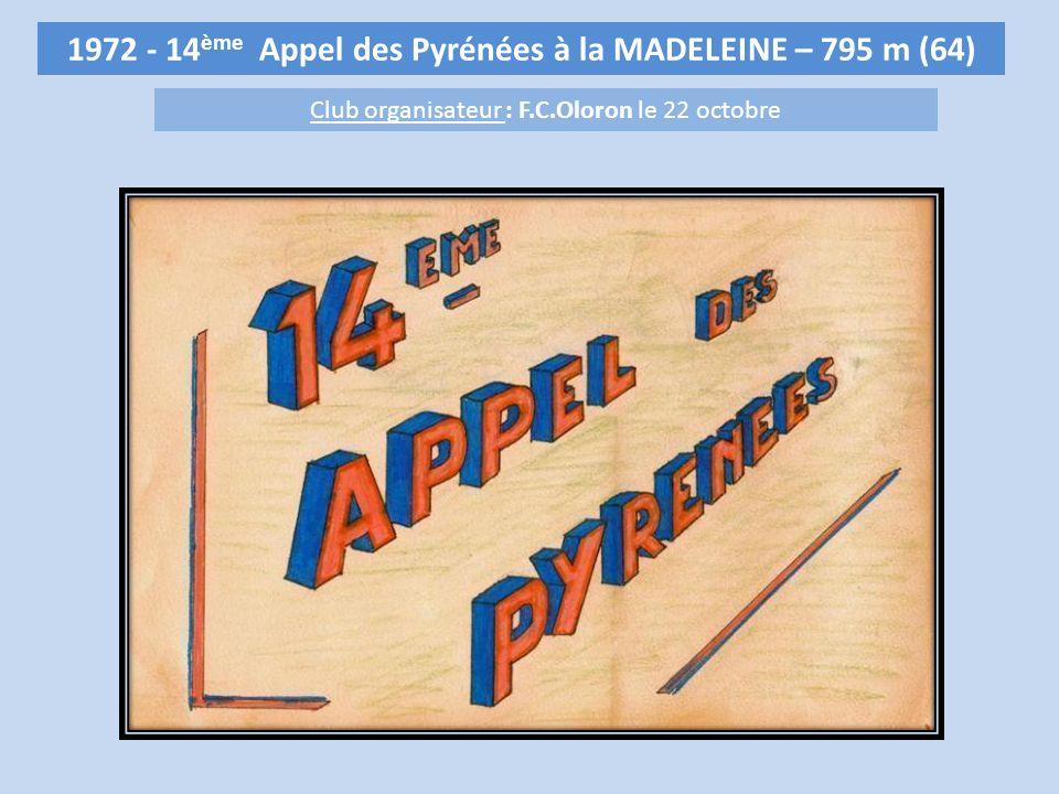1972 - 14 ème Appel des Pyrénées à la MADELEINE – 795 m (64) Club organisateur : F.C.Oloron le 22 octobre