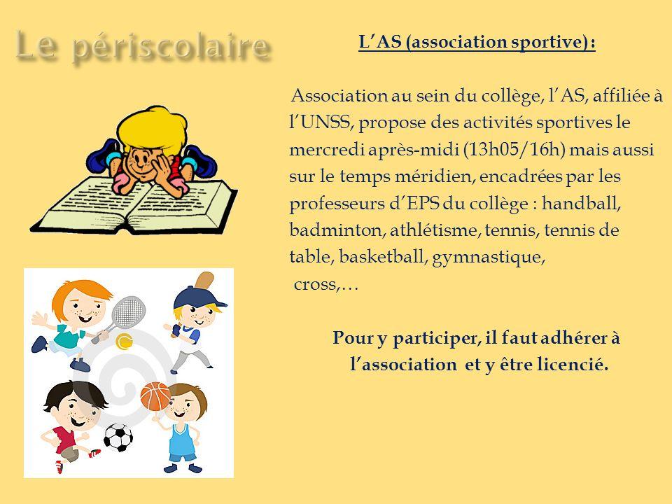 LAS (association sportive) : Association au sein du collège, lAS, affiliée à lUNSS, propose des activités sportives le mercredi après-midi (13h05/16h)