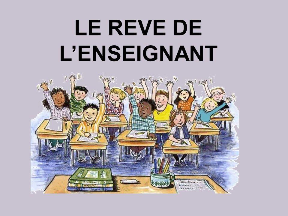 LE REVE DE LENSEIGNANT