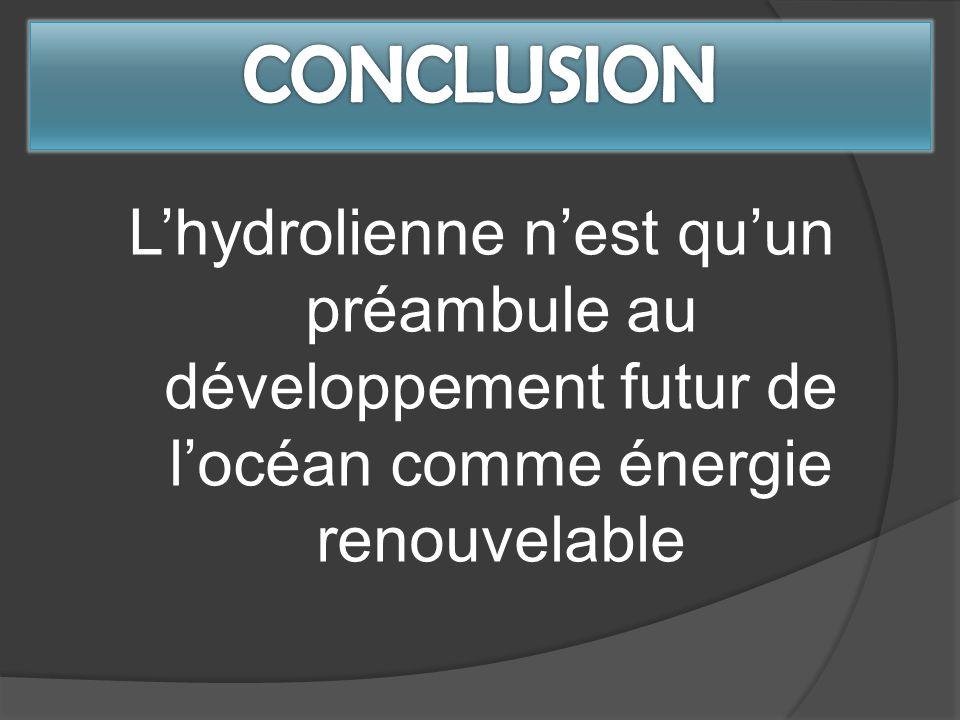 Lhydrolienne nest quun préambule au développement futur de locéan comme énergie renouvelable