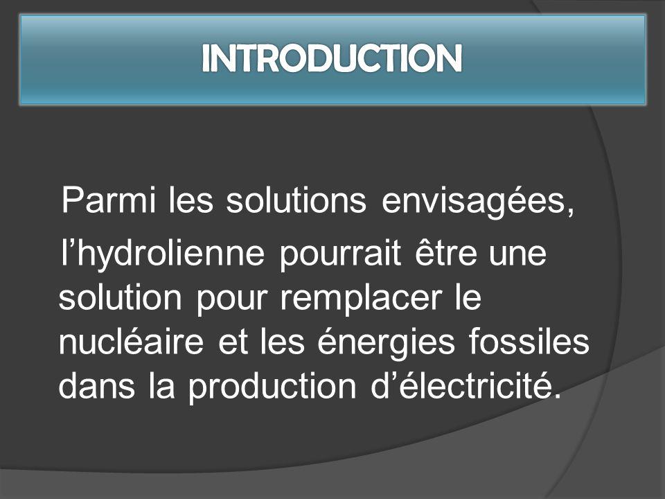 Parmi les solutions envisagées, lhydrolienne pourrait être une solution pour remplacer le nucléaire et les énergies fossiles dans la production délectricité.