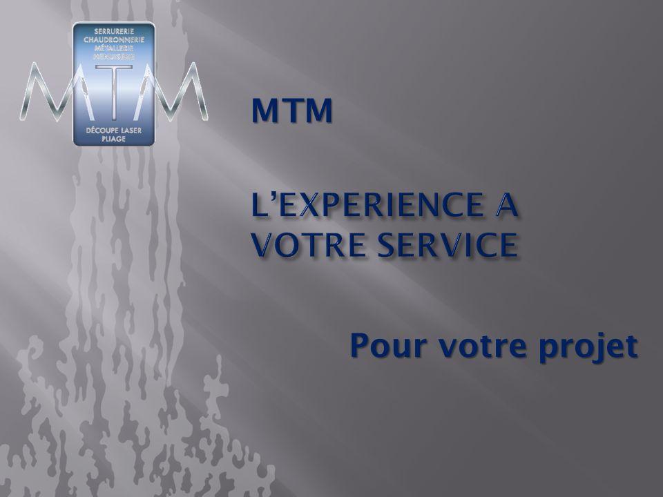 L entreprise artisanale MTM a été crée en 1993 par Monsieur Christophe THIRY.